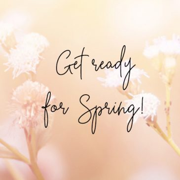 Get ready for Spring!